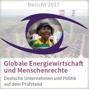zum Bericht: Globale Energiewirtschaft und Menschenrechte 2017