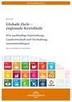Cover: Globale Ziele - regionale Kreisläufe