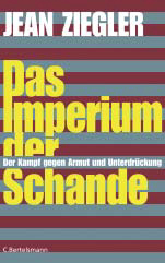 Jean Zieglers Buch Das Imperium der Schande